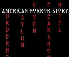 """American Horror Story >>>I like the fact that they could've fit all of the episodes into the word """"Horror"""" and left """"Story"""" blank. More Seasons to come that way ;)"""