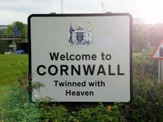 welcome to Cornwall sign - Twinned with Heaven. #lovecornwall