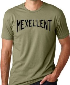Mexellent Funny T-Shirt Mexican Humor Tee Olive XL