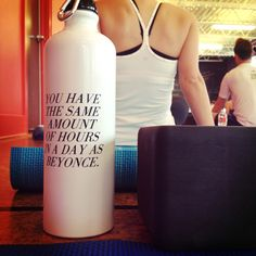 workout life quotes you have the same hours in a day as beyonce