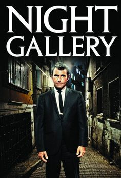 Night Gallery - I loved Rod Serling, his stories always had a underlying religious connection, maybe because he was an ordained minister.
