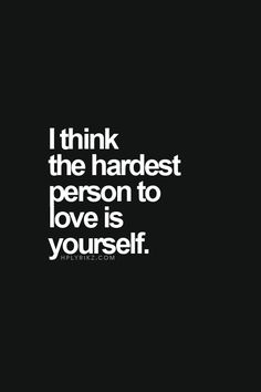 It is hard to love yourself, with all your faults and attributes in line. You can love others so easily even with the imperfections. Yet, we cannot accept the same for ourselves. Why is that?
