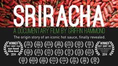 The film made for Sriracha lovers, funded by Sriracha lovers!