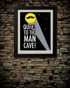 Quick - To The Man Cave! Sign. Instead of paying $15 to download this file, I created it myself :) Easy peasy