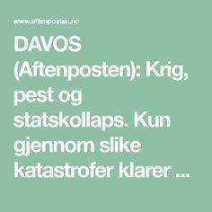 DAVOS (Aftenposten): Krig, pest og statskollaps. Kun gjennom slike katastrofer klarer verdens land å få til en stor utjevning mellom fattig og rik, ifølge historiker.