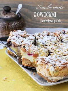 Kruche ciasto z owocami i budyniowa pianka | Najsmaczniejsze Raw Food Recipes, Sweet Recipes, Cake Recipes, Cooking Recipes, Sweets Cake, Cookie Desserts, Cupcake Cakes, Food Cakes, Sweet Desserts