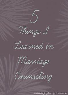 5 Things I Learned in Marriage Counseling - You DON'T want to miss this! #marriage