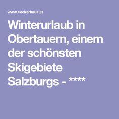 Winterurlaub in Obertauern, einem der schönsten Skigebiete Salzburgs - ****