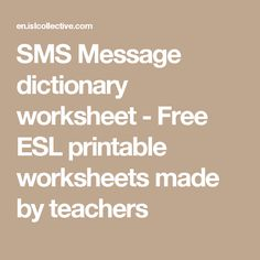 SMS Message dictionary worksheet - Free ESL printable worksheets made by teachers