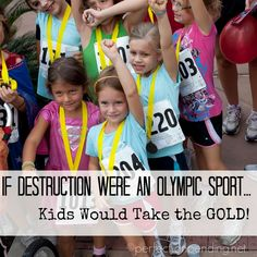 Kids are the best at destruction. And, why it should be an olympic sport.