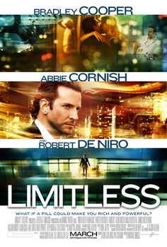 Limitless | Directed by Neil Burger | With Bradley Cooper, Anna Friel, Abbie Cornish, Robert De Niro | With the help of a mysterious pill that enables the user to access 100 percent of his brain abilities, a struggling writer becomes a financial wizard, but it also puts him in a new world with lots of dangers.