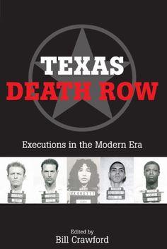 Texas Death Row:  Executions in the Modern Era by Bill Crawford