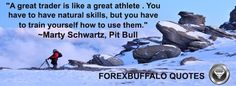 """""""A great trader is like a great athlete . You have to have natural skills, but you have to train yourself how to use them."""" - Marty Schwartz, Pit Bull"""