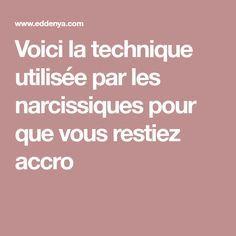 Voici la technique utilisée par les narcissiques pour que vous restiez accro Chiba, Voici, Affirmations, Cas, Physique, Couples, Conscience, Dire, Paranormal