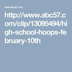 http://www.abc57.com/clip/13095494/high-school-hoops-february-10th