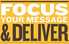 Focus and Deliver