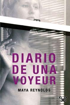 Diario de una Voyeur (Bad Girl) - Maya Reynolds (Sandy Davis y Zeke Prada) Bad Boy, Mayo, Erotica, Author, Books, Prada, New Books, Posting On Facebook, Passionate Love