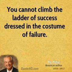 More Zig Ziglar Quotes on www.quotehd.com - #quotes #cannot #climb #costume #dressed #failure #ladder #success