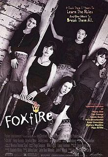 Foxfire is a 1996 film based on the Joyce Carol Oates novel Foxfire: Confessions of a Girl Gang. It examines the coming of age of four high school girls who meet up with a mysterious and beautiful drifter...