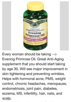 Primrose Oil. I have been taking this supplement for years which I have found to be beneficial.