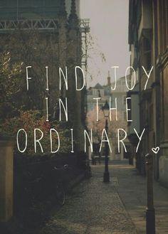 """Troba l'alegría en la normalitat (o bé potser jo ho traduïria en """"la senzillesa"""")#Inspirational"""