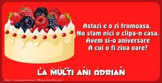 Felicitari de zi de nastere   La multi ani Adrian Raspberry, Cheesecake, Fruit, Holiday, Desserts, Food, Nasa, Alice, David