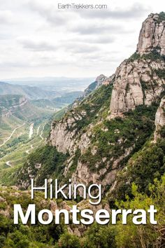 Hiking Montserrat in Catalonia, Spain. How to get here, best things to see and do in Montserrat.