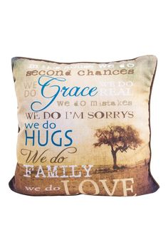 "Family pillow made out of 100% polyester reads ""In this house we do second changes, we do grace, we do real, we do mistakes, we do I'm sorrys, we do hugs, we do family, we do love"". This accent pillow is soft and wrinkle free. The perfect complement to your couch, the pillows make home spaces vibrant and add personality to the room.    Measures: 18"" x 18""    House Rules Pillow by Eve & Nico. Home & Gifts - Home Decor - Pillows & Throws New York City"