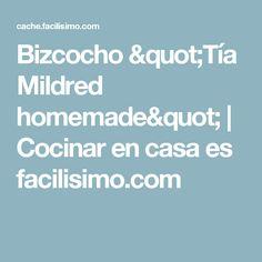 "Bizcocho ""Tía Mildred homemade""   Cocinar en casa es facilisimo.com Cookies, Recipes, Desert Recipes, Food Cakes, Sweet Treats, Meals, Fairy Cakes, Breads, Homemade Popsicles"