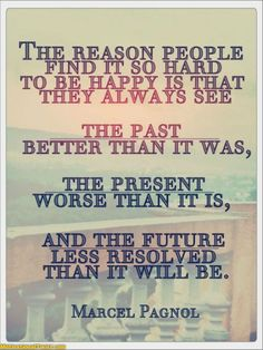 food for thought, remember this, true words, being happy, past present future