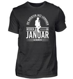 Jazz Jazzlover Geburtstag Januar T-Shirt Jazz T Shirts, Basic Shirts, Mens Tops, Fashion, Birthday, January, Moda, Fashion Styles, Fashion Illustrations