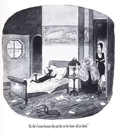 """""""Oh, she's furious because they put her on the honor role at school."""" Addams Family comic by Charles Addams"""