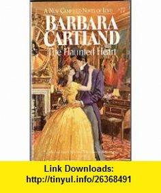 The Haunted Heart (New Camfield Novel of Love, No 77) (9780515102161) Barbara Cartland , ISBN-10: 0515102164  , ISBN-13: 978-0515102161 ,  , tutorials , pdf , ebook , torrent , downloads , rapidshare , filesonic , hotfile , megaupload , fileserve