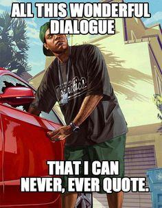 """GTA V logic lol"" -- Yes, you must never quote Lamar Davis"