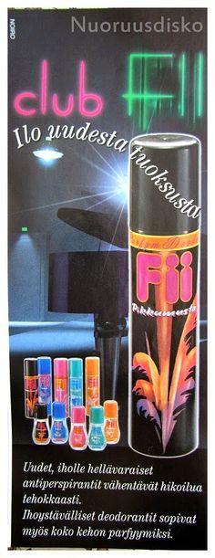 Blogasin Fii-merkkisistä deodoranteista jo jokin aika sitten, mutta löysin uusia kuvia. Näinpä ajattelin tehdä kokonaan uuden kirjoituksen e... Good Old Times, Old Advertisements, Spice Girls, 90s Kids, Some Fun, Finland, Childhood Memories, 1980s, Retro Vintage