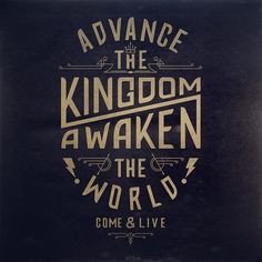 Advance the kingdom/Awaken the world. Tee Design I am working on for Come&Live. Typography Logo, Graphic Design Typography, Lettering Design, Lettering Art, Graphic Quotes, Logo Branding, Tee Design, Logo Design, Brochure Design