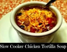 Slow Cooker Chicken Tortilla Soup... can it get cold so I can start making all this stuff?!?!