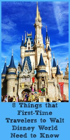 8 Things that First-Time Travelers to Walt Disney World Need to Know
