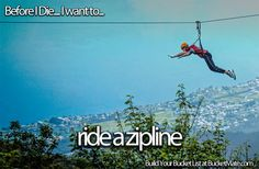 Before I die, I will...Ride a Zipline  Follow Me:    www.orlandoweddingsinger.com  www.pinterest.com/dowopdave  http://twitter.com/davidfroberts  https://www.facebook.com/pages/David-Roberts-and-the-Sounds-of-Sinatra/271766759522088  http://www.linkedin.com/profile/view?id=50182491  #davidroberts