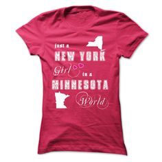 New York (ツ)_/¯ Girl In a Minnesota World V2If you are a girl who were born in New York and live in Minnesota! This T-Shirt and Hoodie is for you! Get this shirt and represent by wearing it proudly!New York Girl In a Minnesota World