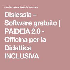 Dislessia – Software gratuito | PAIDEIA 2.0 - Officina per la Didattica INCLUSIVA