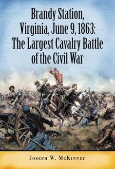 This volume details the contributions of cavalry units during the spring campaign of 1863. Although the work discusses early encounters such as the Battle of Chancellorsville, the main focus is the Ba