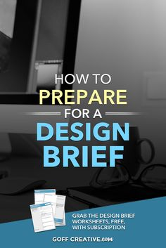 How to Prepare for a Design Brief + FREE Design Brief Prep Workbook with Newsletter Subscription | GoffCreative.com