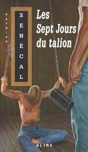 Les Sept Jours du talion by Patrick Senécal Good Books, My Books, Comic Movies, Lus, Lectures, Romans, Book Worms, Thriller, Literature