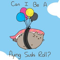 Yes, of course! Your Pusheen for crying out loud!