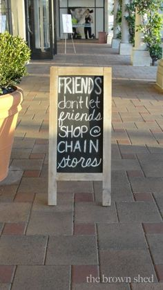 """Friends don't let friends shop at chain stores"" …very true! As a small business, we thank you for your support!"