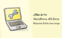 Are you seeing WordPress 413 error request entity too large on your site? Learn how to easily fix 413 request entity too large error in WordPress.