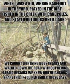 This is so true! Who can remember those good ol' days? I miss those days. Let me know what you remember most about your childhood days My Childhood Memories, Great Memories, 1980s Childhood, Way Of Life, The Life, Real Life, Thats The Way, That Way, Believe