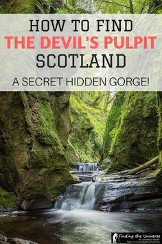 Guide to finding the Devils Pulpit, Finnich Glen, in Scotland, including where to park, how to get down to the gorge, why it's called the Devil's Pulpit, and photography tips for getting great photos of the Devils Pulpit Gorge