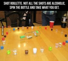I would do this...and fill some of the glasses with hot sauce or teriyaki or something unbearable to drink lol